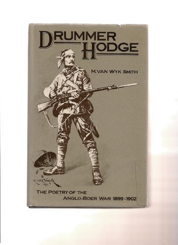 Drummer Hodge: The Poetry Of The Anglo-Boer War, 1899-1902