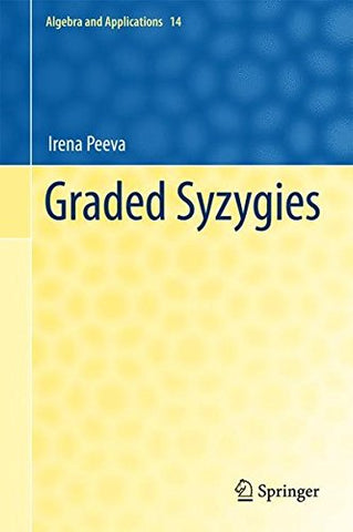 Graded Syzygies (Algebra And Applications)