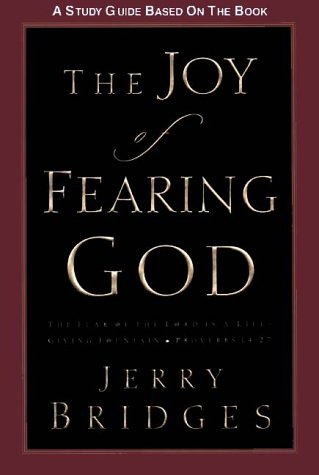 The Joy Of Fearing God Study Guide: The Fear Of The Lord Is A Life-Giving Fountain