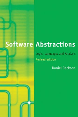 Software Abstractions: Logic, Language, And Analysis (Mit Press)