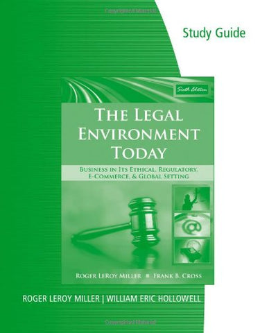 Study Guide For Miller/Cross The Legal Environment Today: Business In Its Ethical, Regulatory, E-Commerce, And Global Setting, 6Th