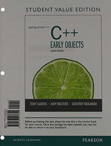Starting Out With C++: Early Objects, Student Value Edition (8Th Edition)