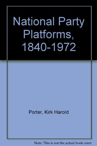 National Party Platforms, 1840-1972