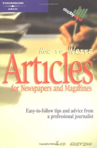 How To Write Articles For News/Mags, 2/E (Step-By-Step)