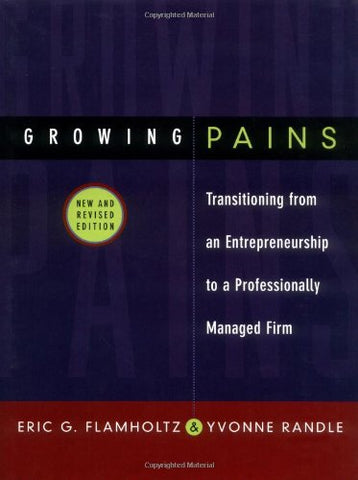 Growing Pains : Transitioning From An Entrepreneurship To A Professionally Managed Firm