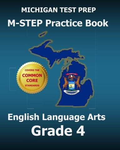 Michigan Test Prep M-Step Practice Book English Language Arts Grade 4: Covers The Common Core State Standards