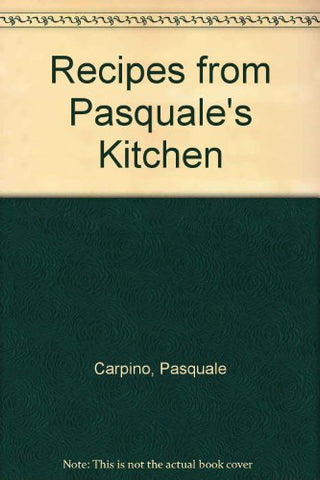 Recipes From Pasquale'S Kitchen