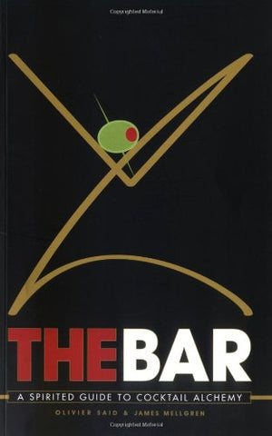 The Bar: A Spirited Guide To Cocktail Alchemy