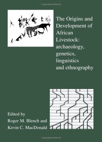 The Origins And Development Of African Livestock: Archaeology, Genetics, Linguistics And Ethnography