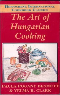The Art Of Hungarian Cooking (Hippocrene International Cookbook Classics)