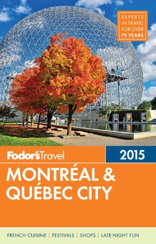 Fodor'S Montreal & Quebec City 2015 (Full-Color Travel Guide)