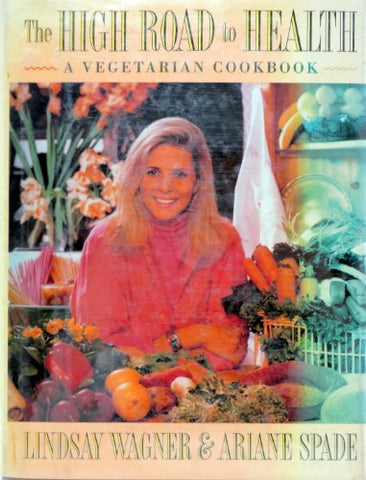 The High Road To Health: A Vegetarian Cookbook