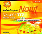 Microsoft Visual C# 2008 Express Edition: Build A Program Now! (Pro-Developer)