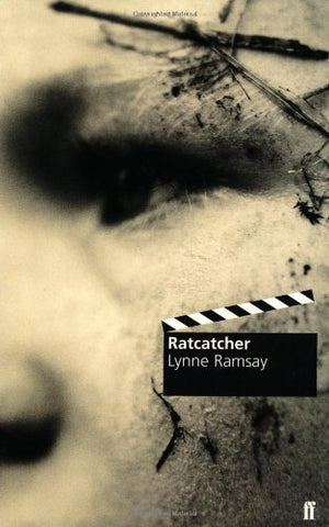 Ratcatcher (Faber And Faber Screenplays)