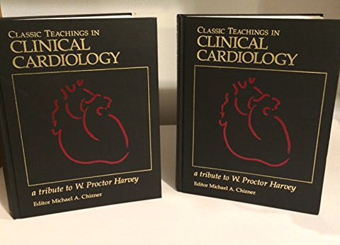 Classic Teachings In Clinical Cardiology: A Tribute To W. Proctor Harvey (2 Volume Set)