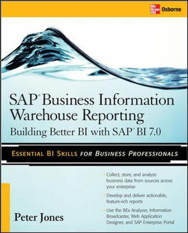 Sap Business Information Warehouse Reporting: Building Better Bi With Sap Bi 7.0