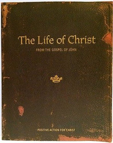 Life Of Christ : From The Gospel Of John