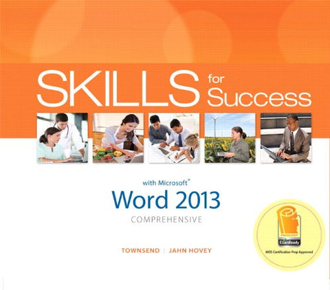 Skills For Success With Word 2013 Comprehensive (Skills For Success, Office 2013)