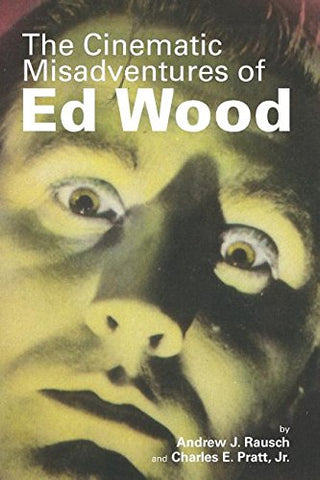 The Cinematic Misadventures Of Ed Wood