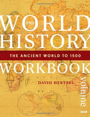 The World History Workbook: The Ancient World To 1500 (Volume 1)
