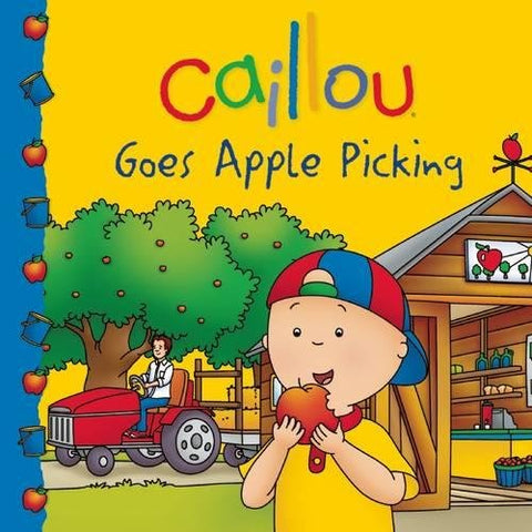 Caillou Goes Apple Picking (Clubhouse)