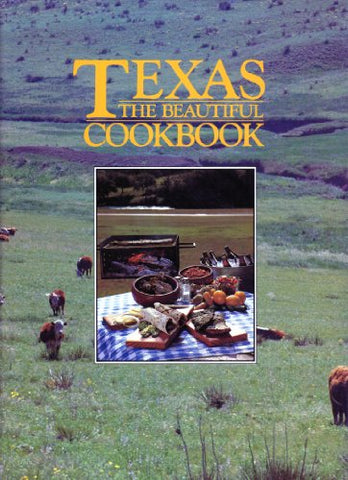 Texas The Beautiful Cookbook (1St Edition)