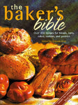 The Baker'S Bible: Over 350 Recipes For Breads, Tarts, Cakes, Cookies, And Pastries