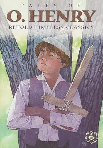 Tales Of O. Henry: Retold Timeless Classics (Cover-To-Cover Books)