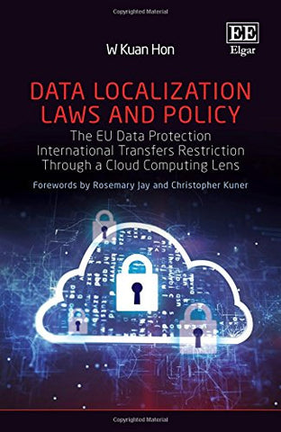 Data Localization Laws & Policy: The Eu Data Protection International Transfers Restriction Through A Cloud Computing Lens