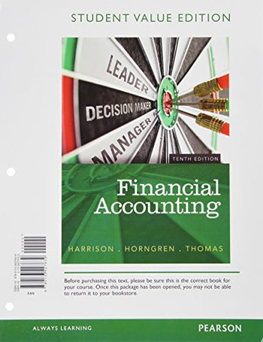 Financial Accounting, Student Value Edition Plus New Myaccountinglab With Pearson Etext -- Access Card Package (10Th Edition)