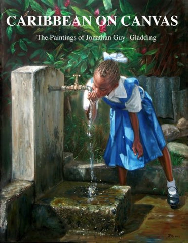 Caribbean On Canvas: The Paintings Of Jonathan Guy-Gladding (Jag)