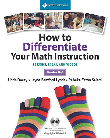 How To Differentiate Your Math Instruction, Grades K-5 Multimedia Resource: Lessons, Ideas, And Videos With Common Core Support, Grades K5
