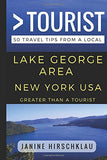 Greater Than A Tourist  Lake George Area New York Usa: 50 Travel Tips From A Local