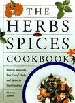 The Herbs And Spices Cookbook: How To Make The Best Of Herbs And Spices In Your Cooking