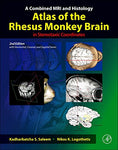 A Combined Mri And Histology Atlas Of The Rhesus Monkey Brain In Stereotaxic Coordinates, Second Edition
