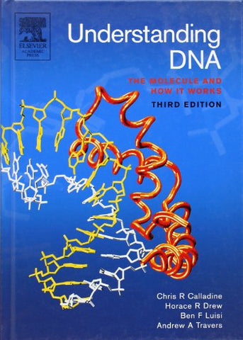 Understanding Dna, Third Edition: The Molecule And How It Works