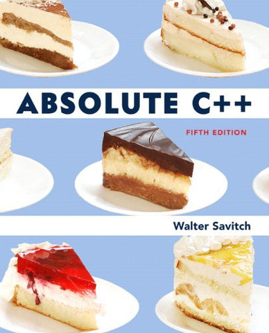 Absolute C++ (5Th Edition)