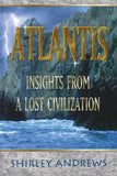 Atlantis: Insights From A Lost Civilization