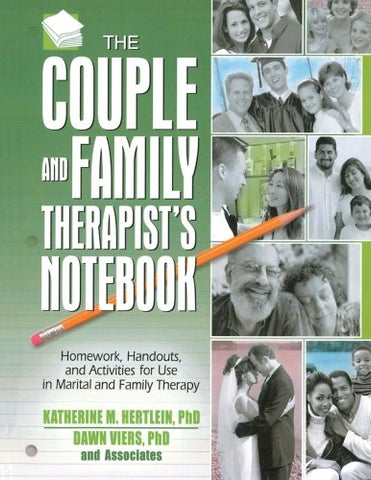 The Couple And Family Therapist'S Notebook: Homework, Handouts, And Activities For Use In Marital And Family Therapy (Haworth Practical Practice In Mental Health)