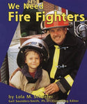 We Need Fire Fighters (Helpers In Our Community)