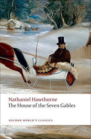 The House Of The Seven Gables (Oxford World'S Classics)