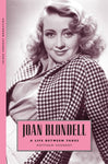 Joan Blondell: A Life Between Takes (Hollywood Legends Series)