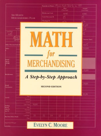Math For Merchandising: A Step-By-Step Approach