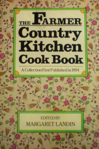 Farmer Country Kitchen Cook Book A Collection First Published In 1894