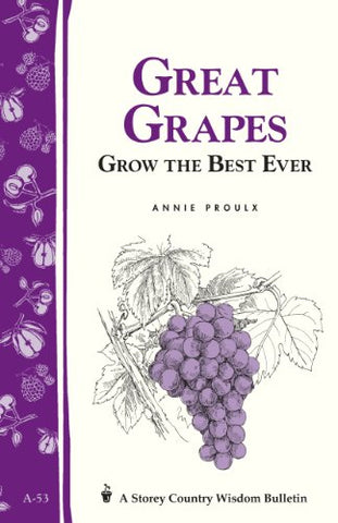 Great Grapes: Grow The Best Ever