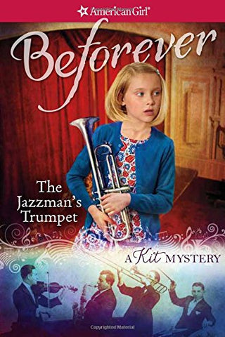 The Jazzman'S Trumpet: A Kit Mystery (American Girl Beforever Mysteries)