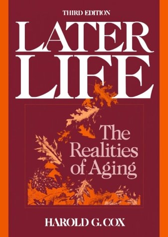 Later Life: The Realities Of Aging
