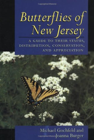 Butterflies Of New Jersey: A Guide To Their Status, Distribution, And Appreciation