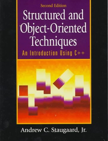 Structured And Object-Oriented Techniques: An Introduction Using C++