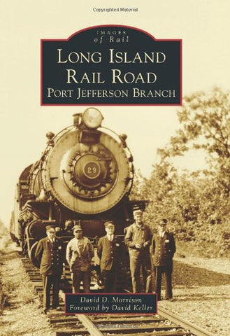 Long Island Rail Road: Port Jefferson Branch (Images Of Rail)
